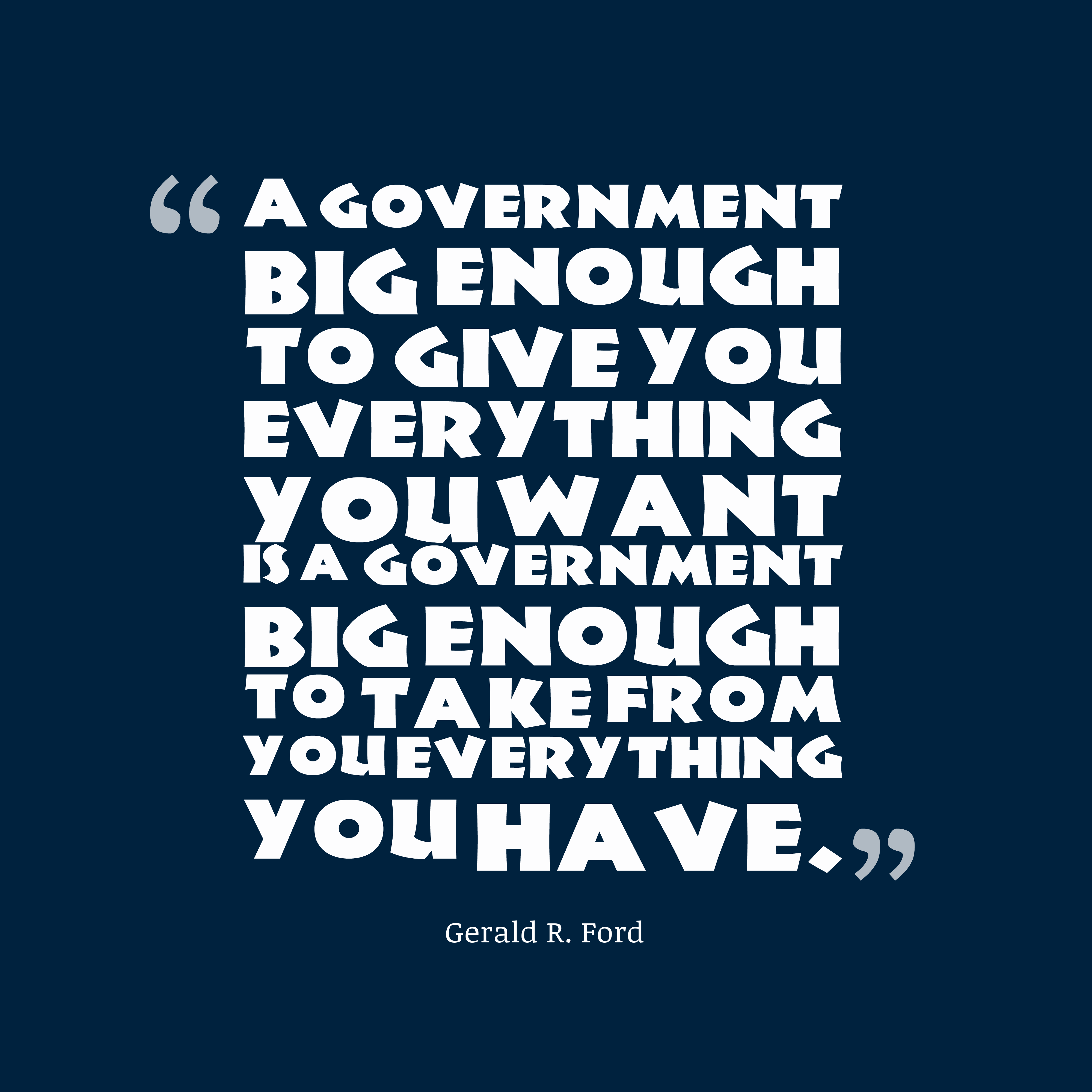 Government Quotes: Gerald R. Ford Quote About Government