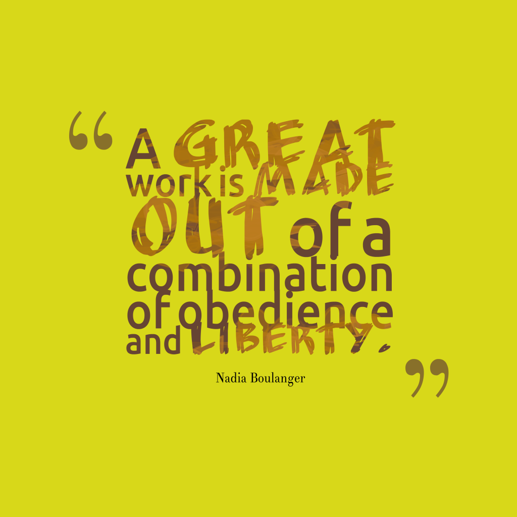 Nadia Boulanger quote about work.
