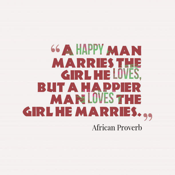 African proverb about marriage.