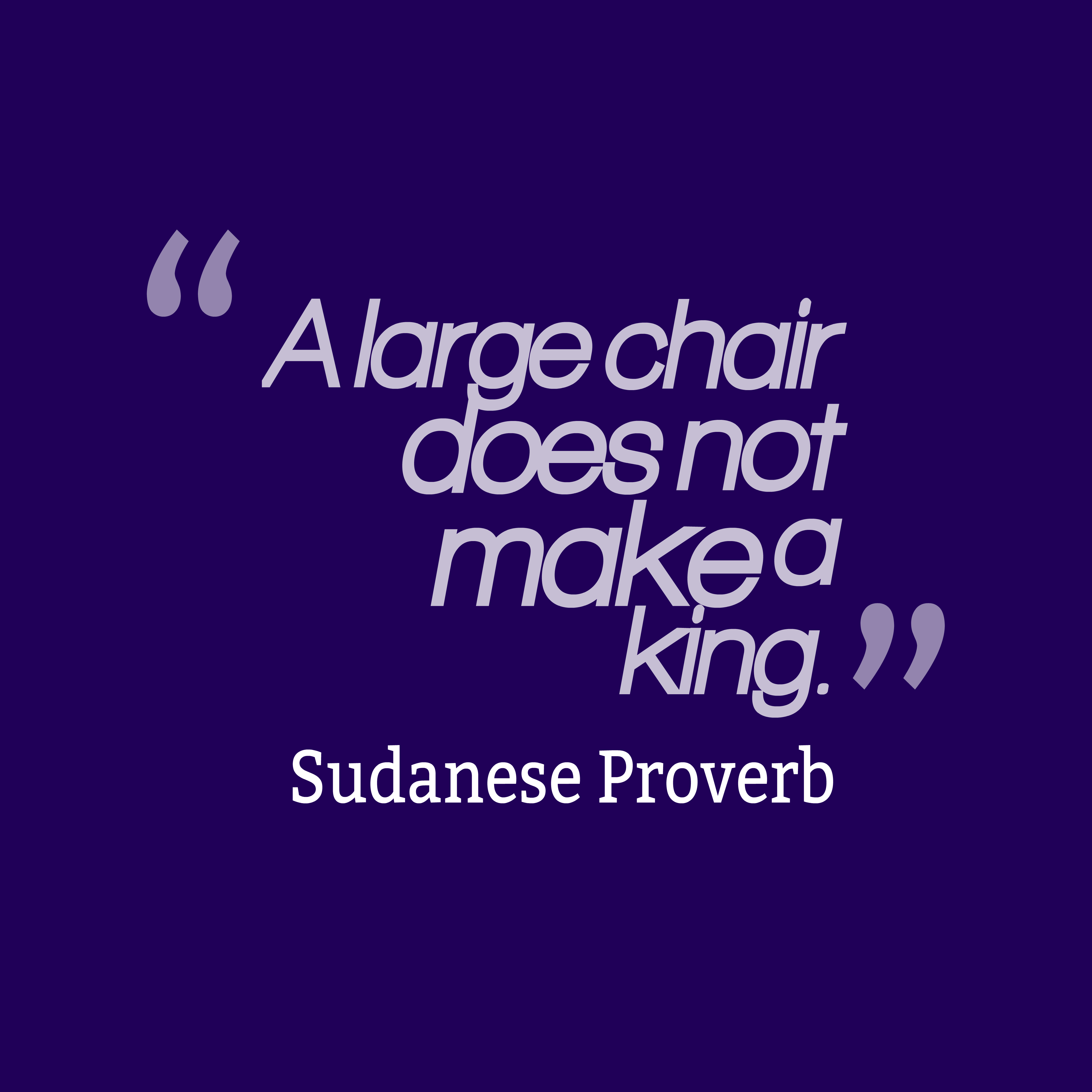Picture sudanese proverb about leader for Chair quotes