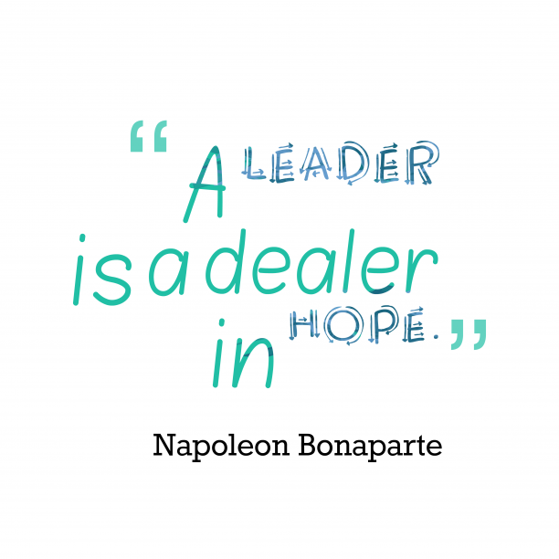 Napoleon Bonaparte quote about leadership.