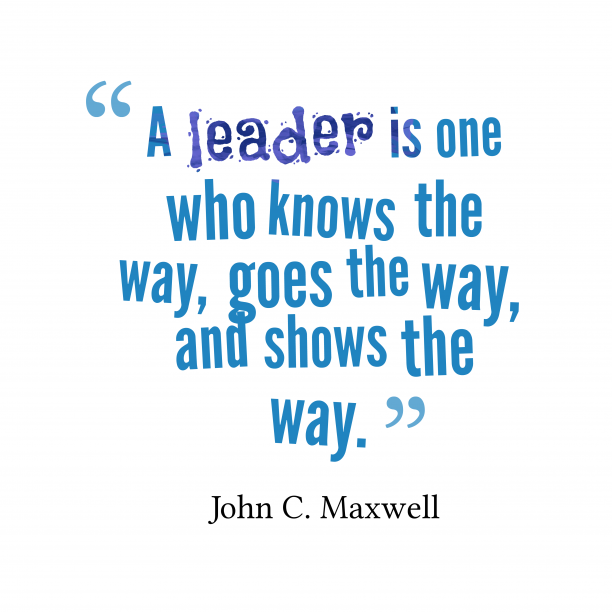 John C. Maxwell quotes about leadership.