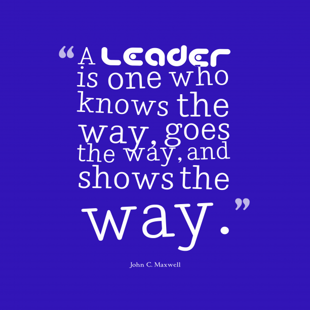John C. Maxwell 's quote about . A leader is one who…