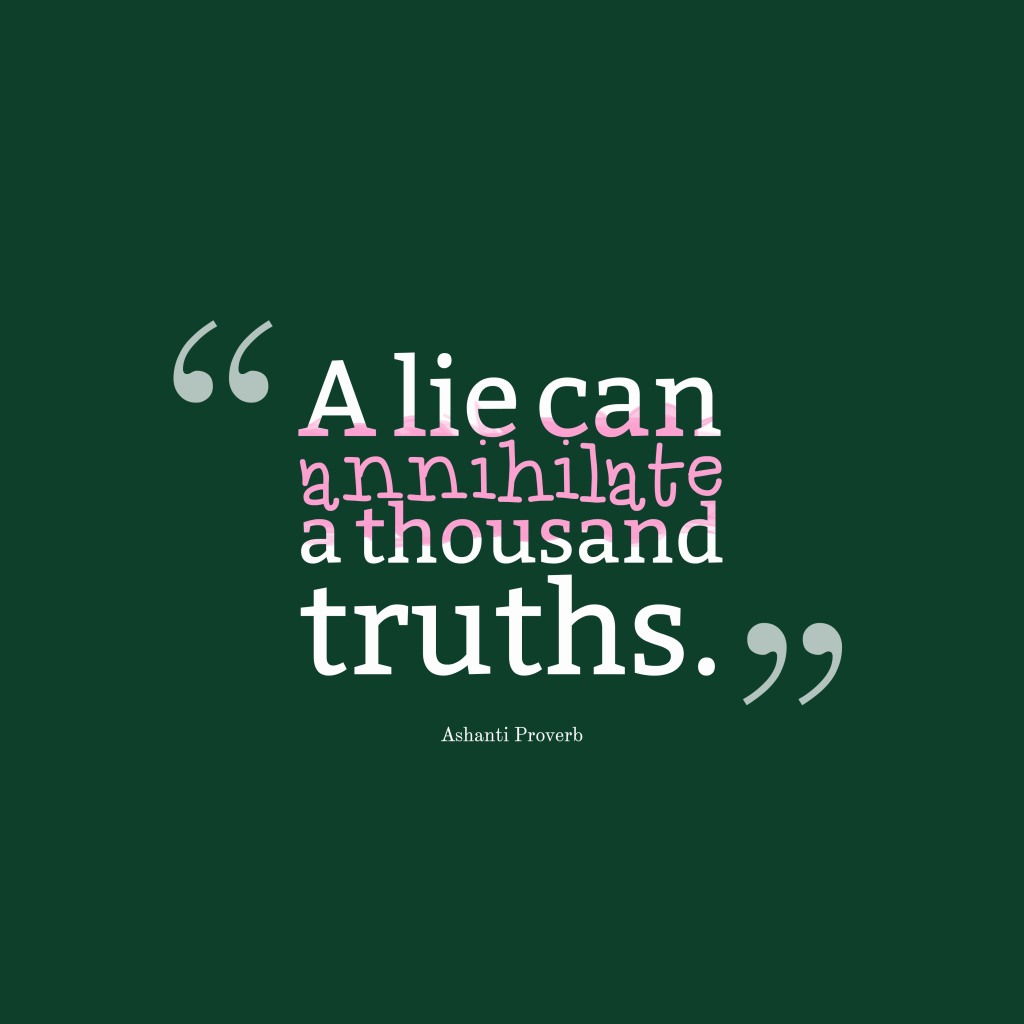 Ashanti proverb about truth.