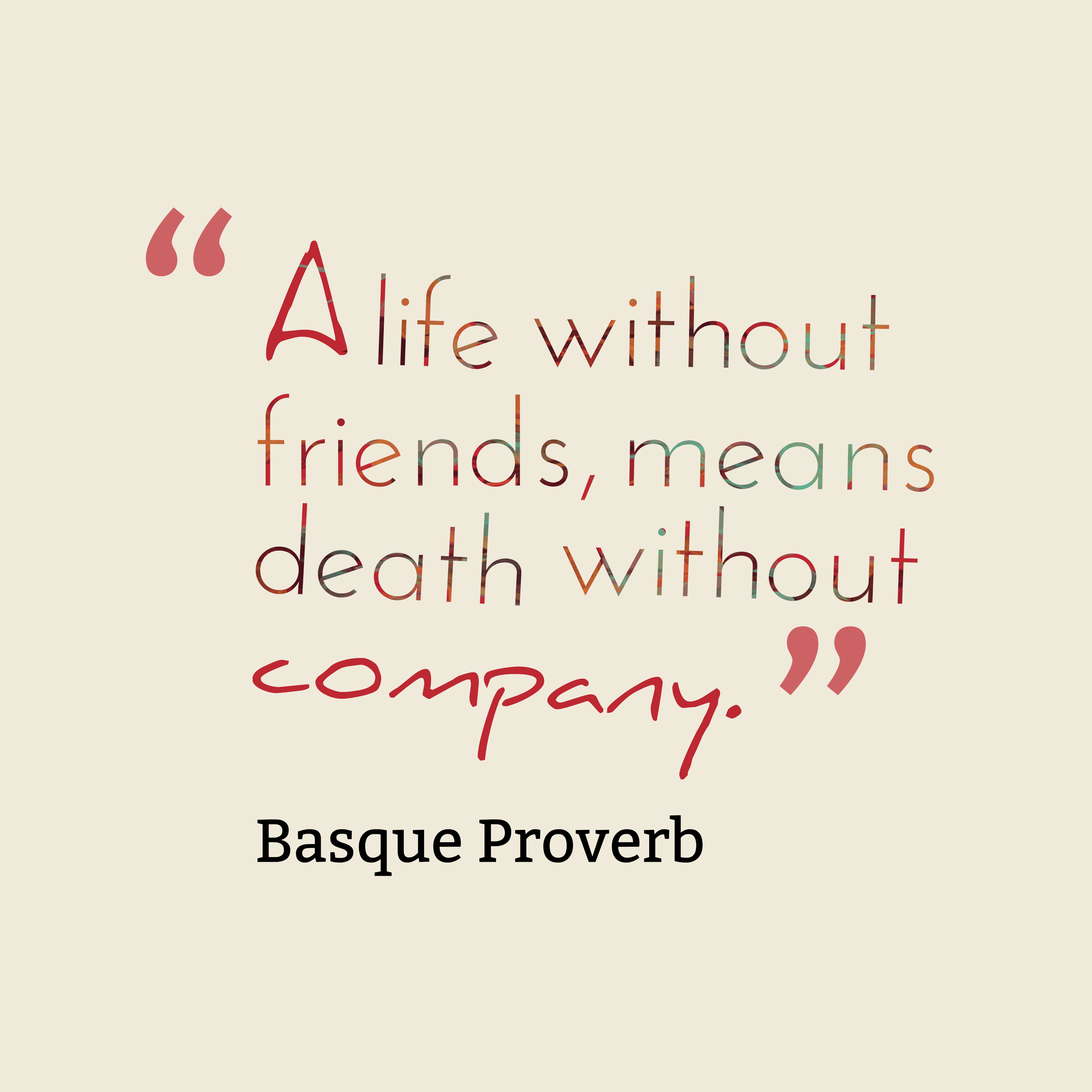 Good Friends Good Company Quotes: Picture » Basque Proverb About Friends