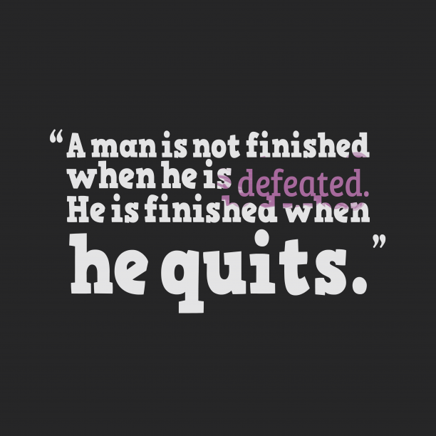 Richard Nixon quote about quits.