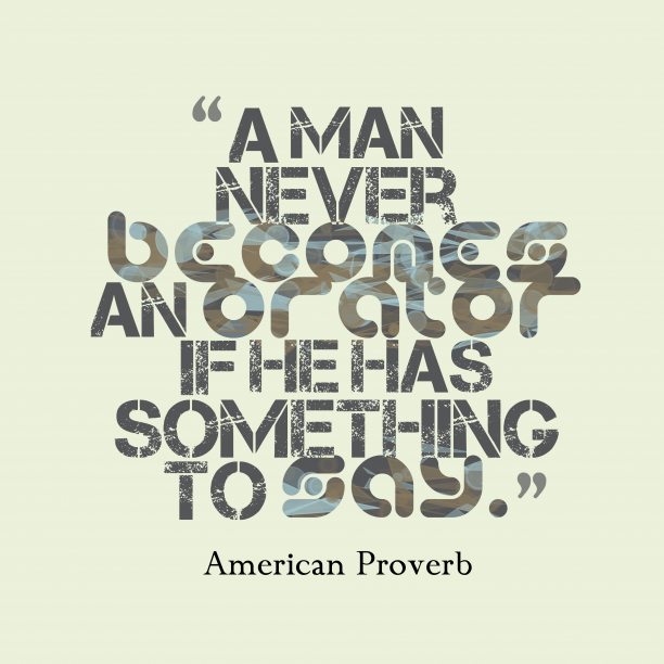 American proverb about man.
