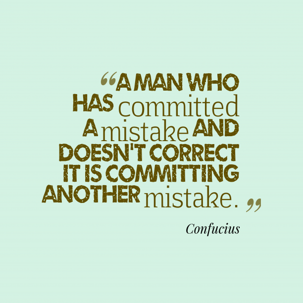 Confucius quote about mistake.