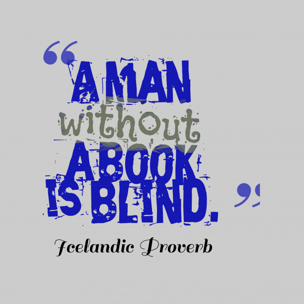 Icelandic Wisdom 's quote about book. A man without a book…