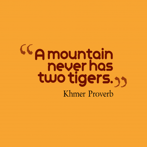 Khmer Wisdom 's quote about . A mountain never has two…