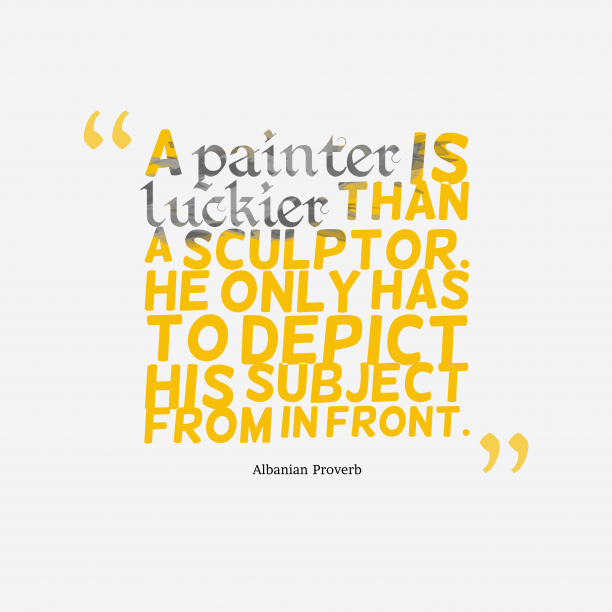 Albanian proverb about painter.