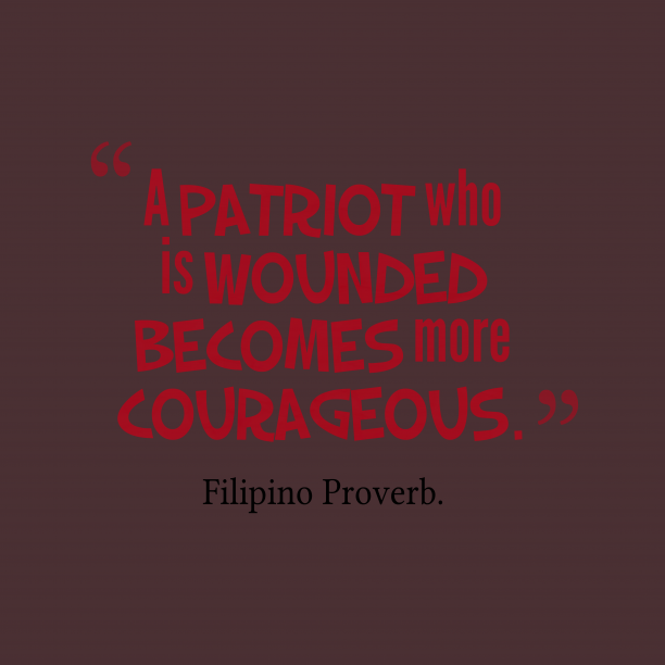 Filipino wisdom about patriot.