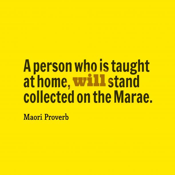 Maori wisdom about family.
