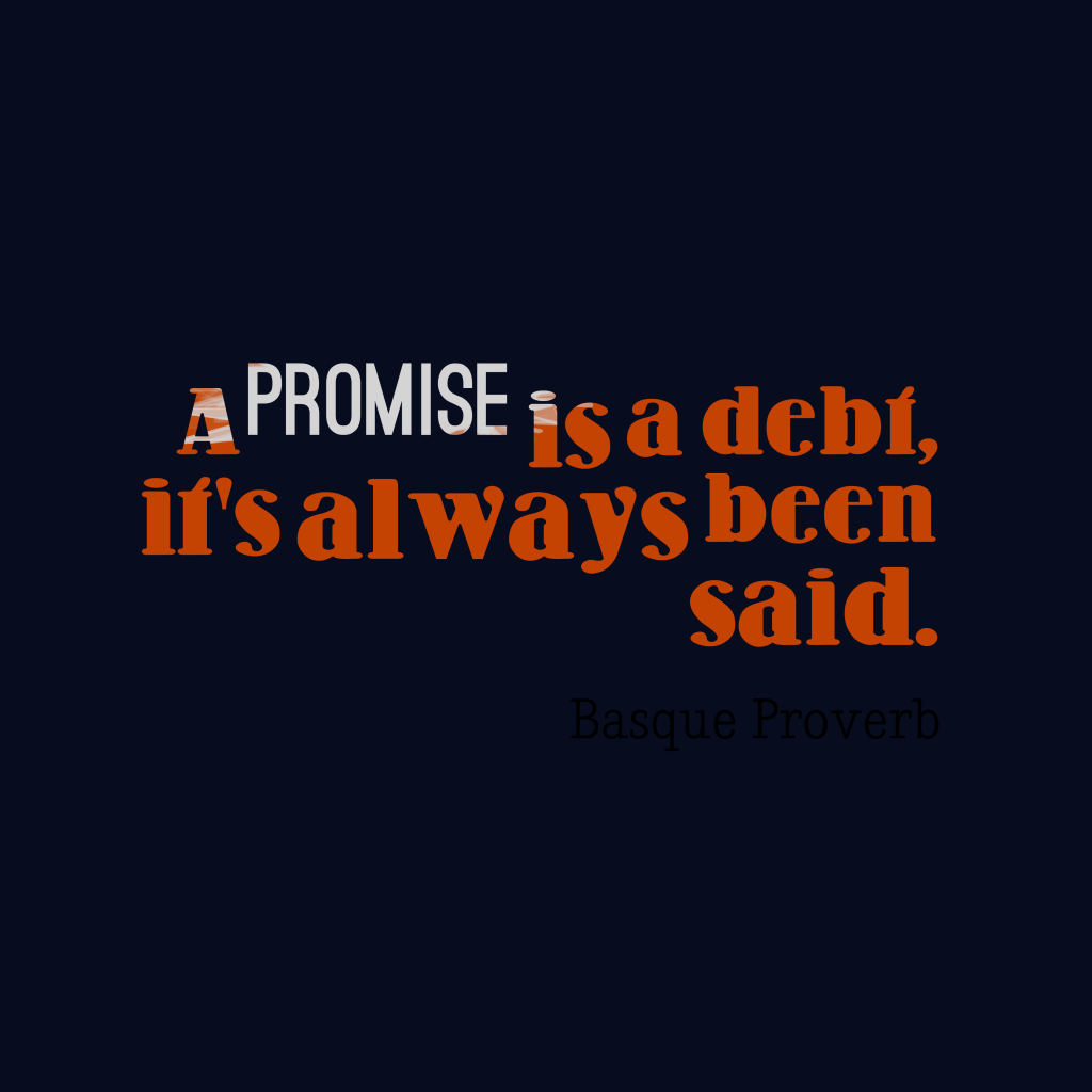 Basque proverb about promise.