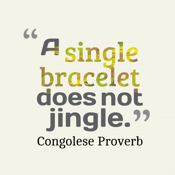 Congolese wisdom quote about unity.