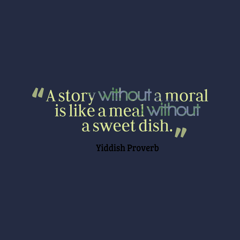 Yiddish proverb about story.