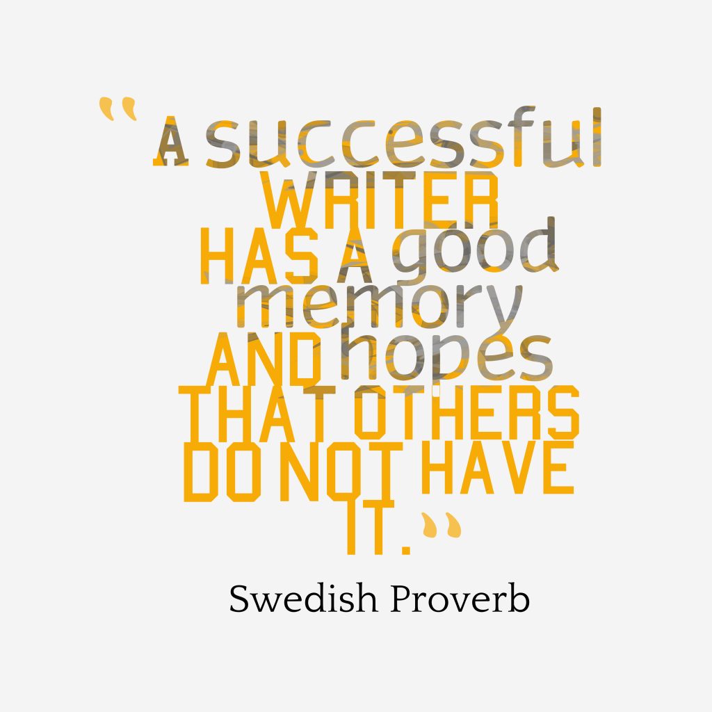 Swedish proverb about writer.