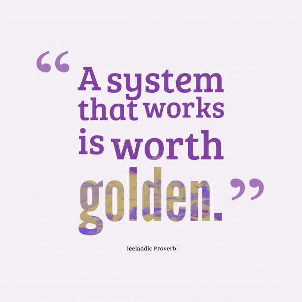 Icelandic Wisdom 's quote about Worth. A system that works is…