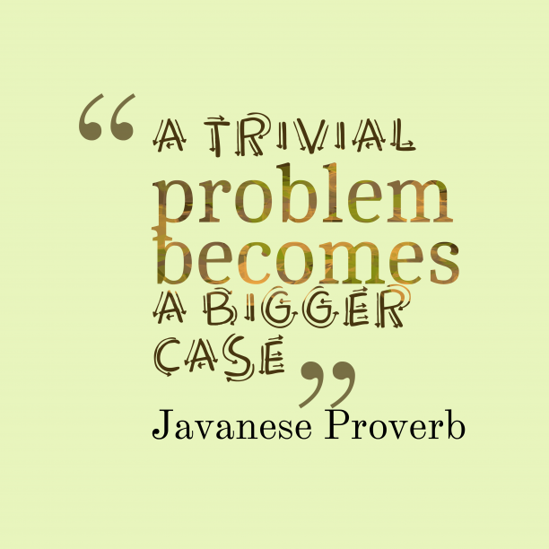 Javanese wisdom about problem.