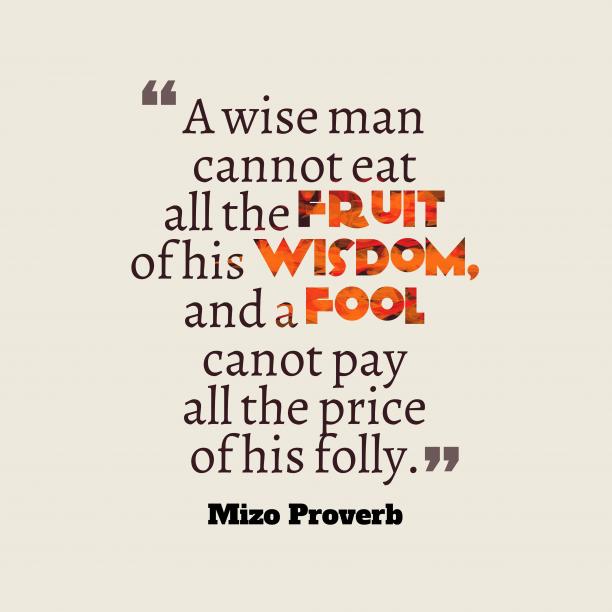 Mizo wisdom about wisdom.