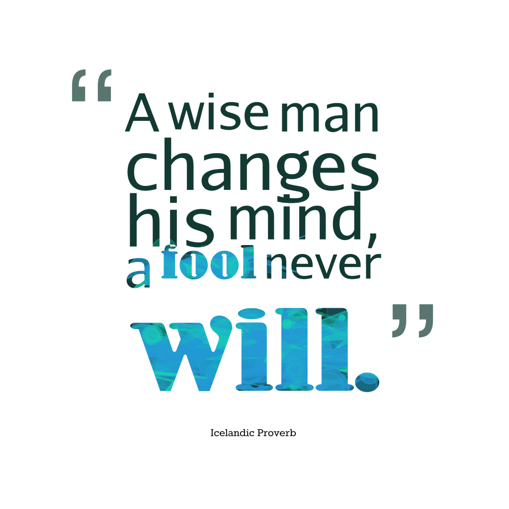 Icelandic proverb about change.