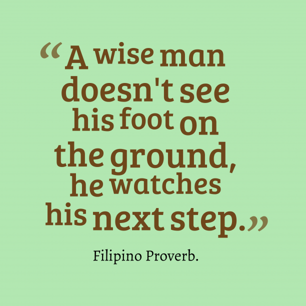 Filipino Wisdom. 's quote about . A wise man doesn't see…