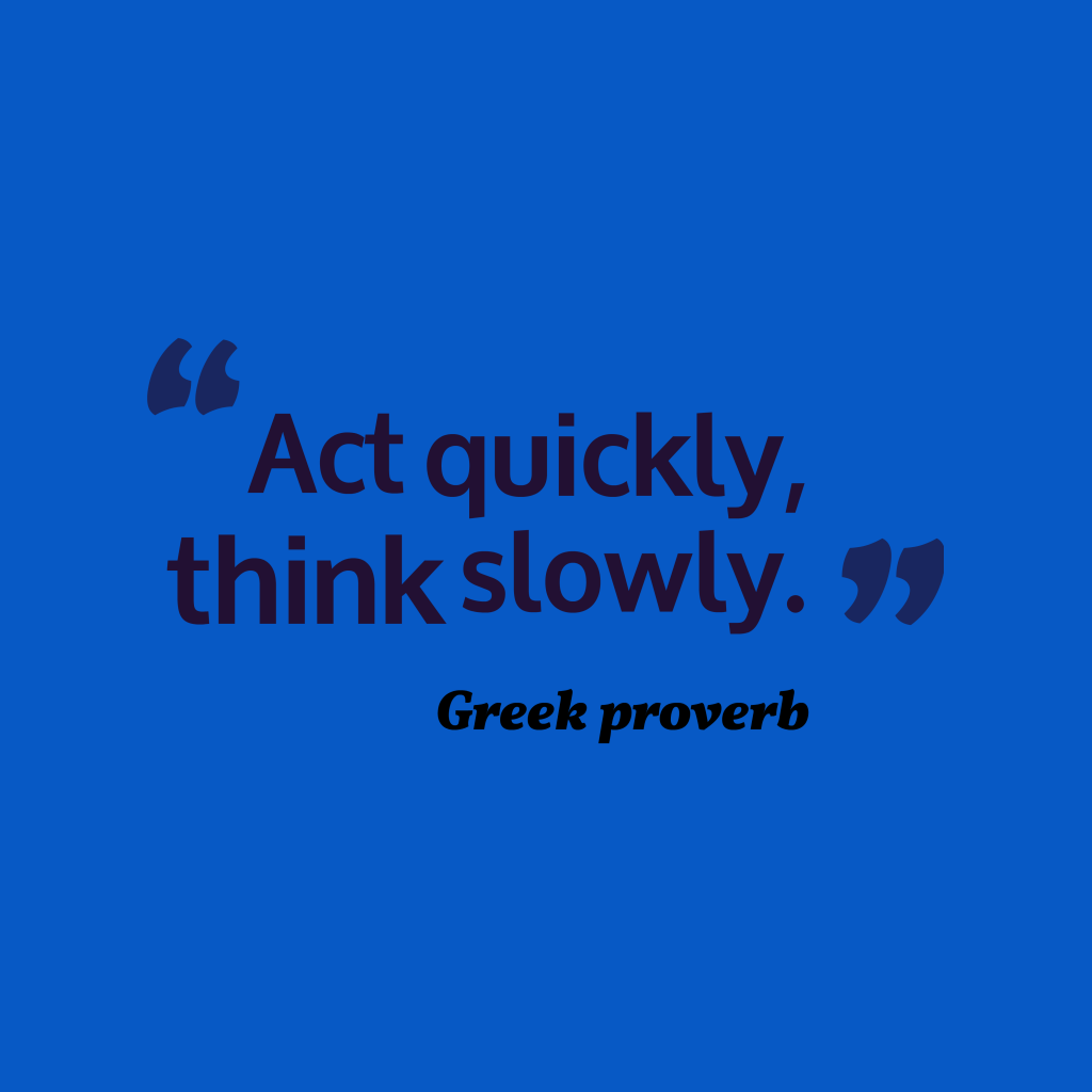 Greek proverb about action.