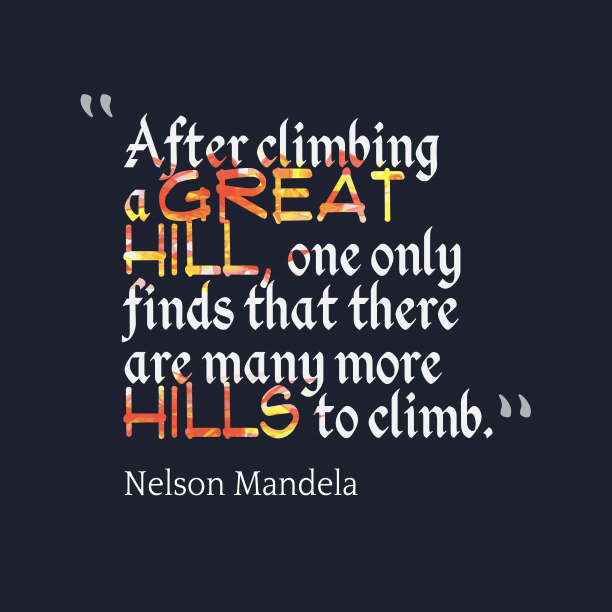 Nelson Mandela about climbing.