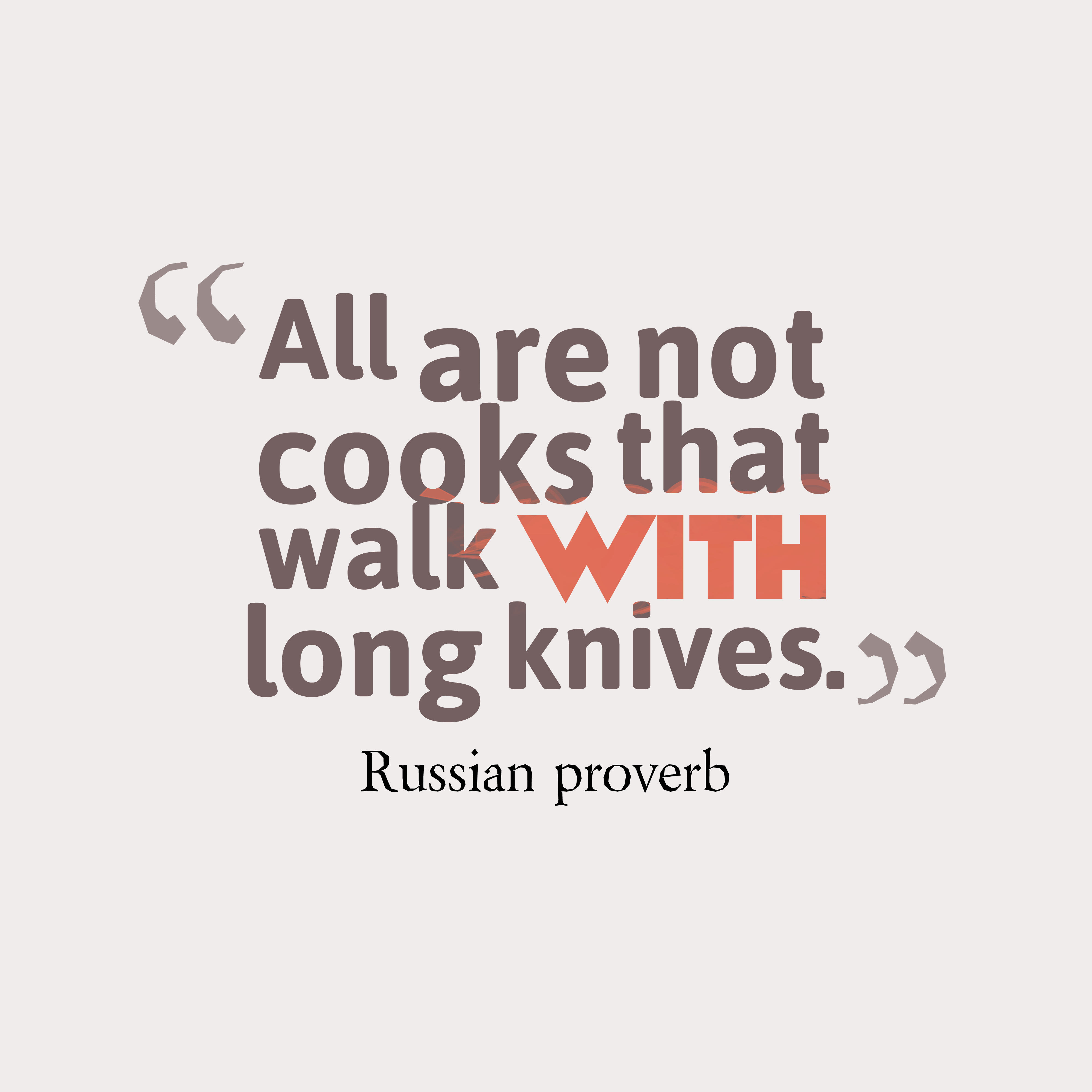 Quotes image of All are not cooks that walk with long knives.