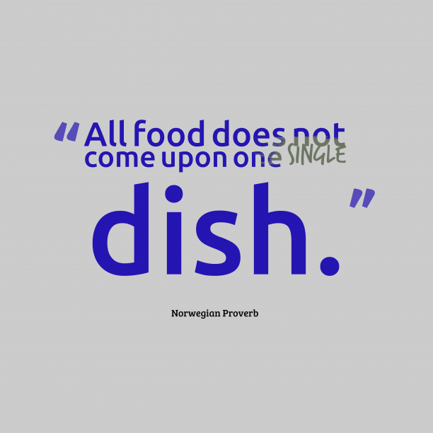 Norwegian wisdom about food.