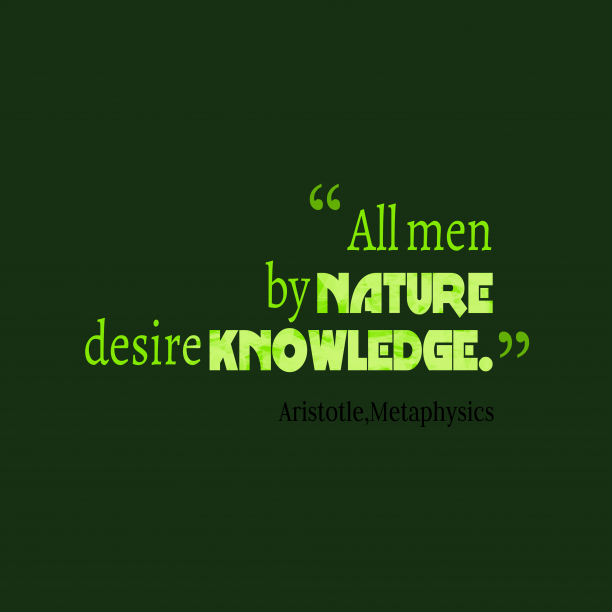 Metaphysics 's quote about . All men by nature desire…