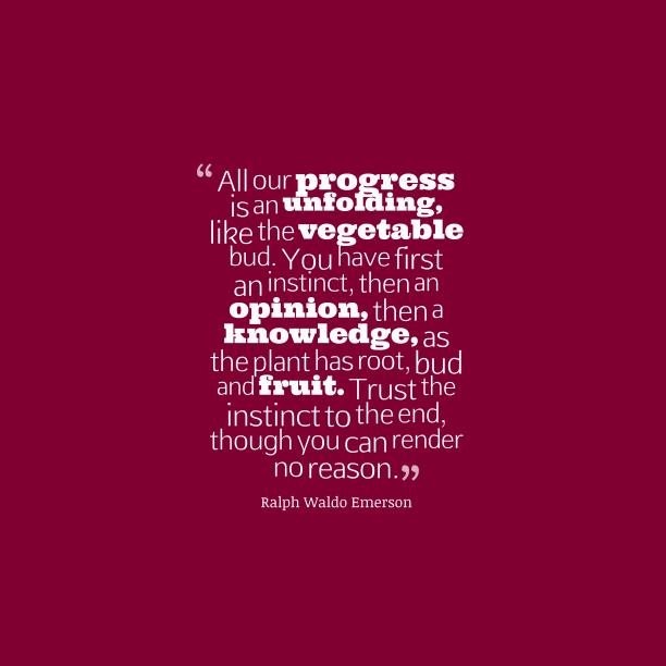 Ralph Waldo Emerson quote about progress.