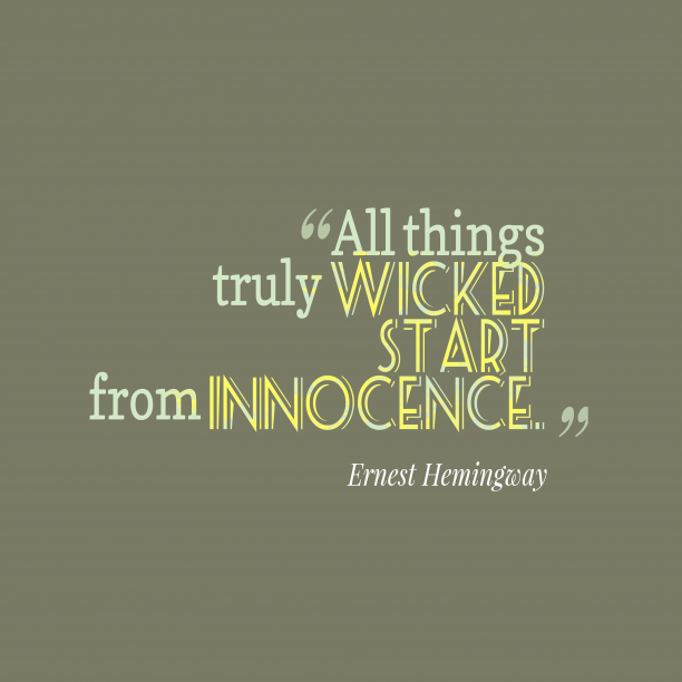 Ernest Hemingway quote about innocence.
