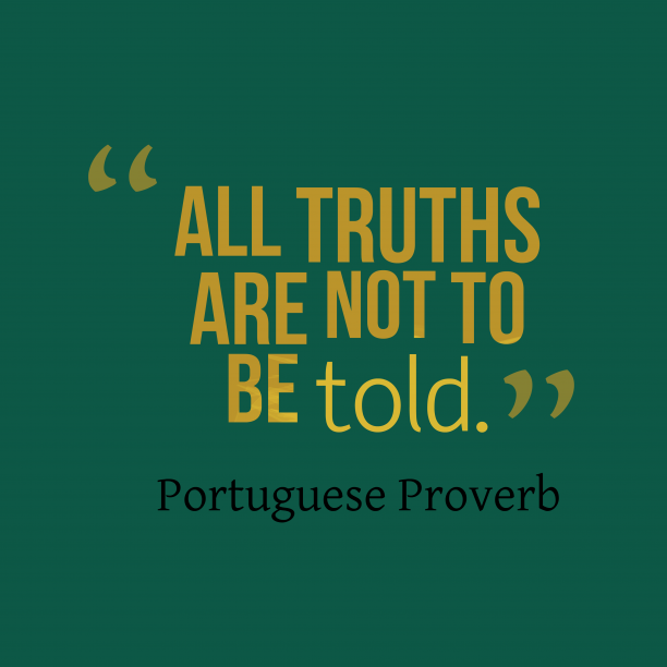 portuguese proverb about truth.