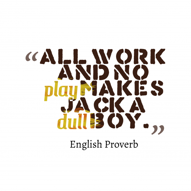 English wisdom about work.