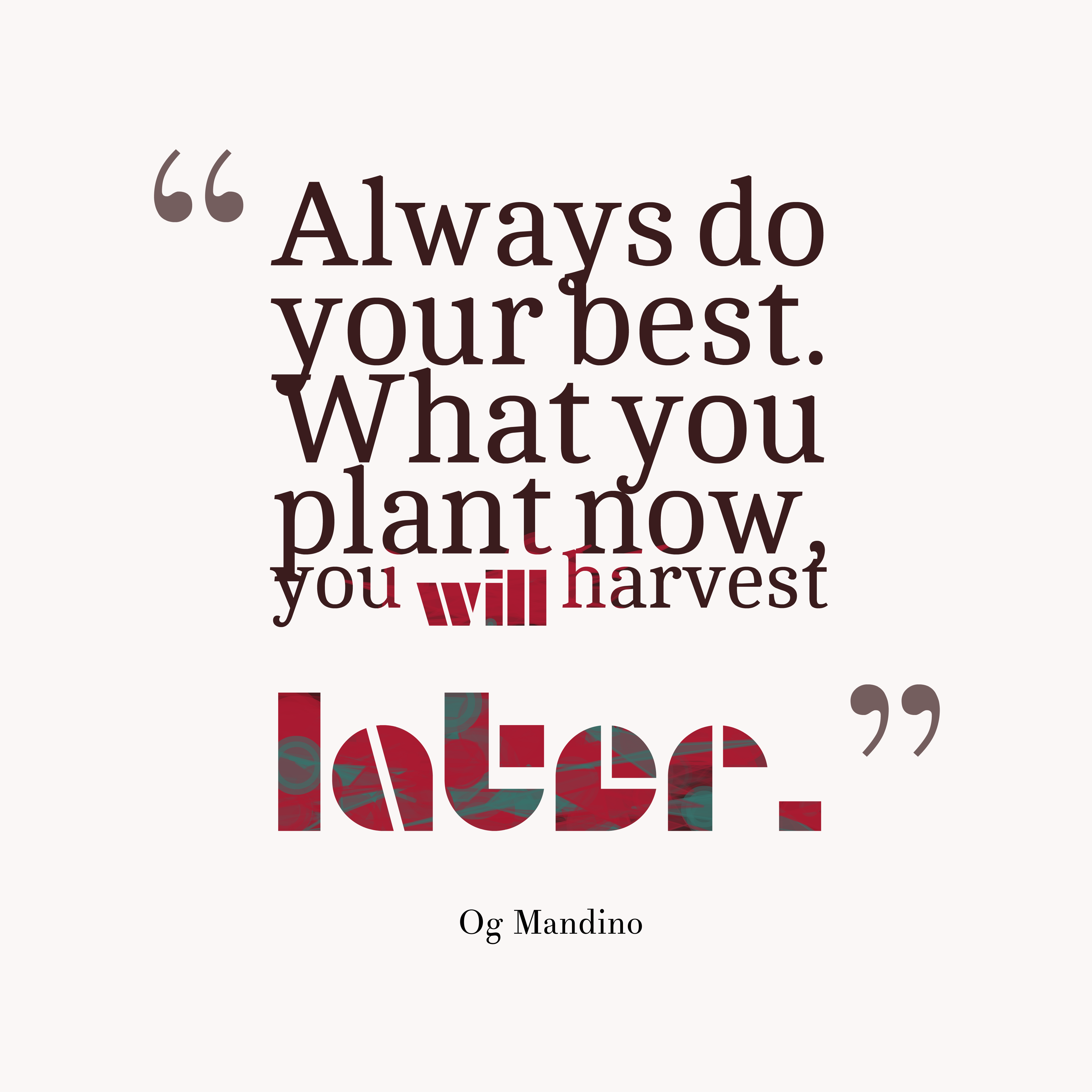 hi-res image of Always do your best. What you plant now, you w%23ill ...
