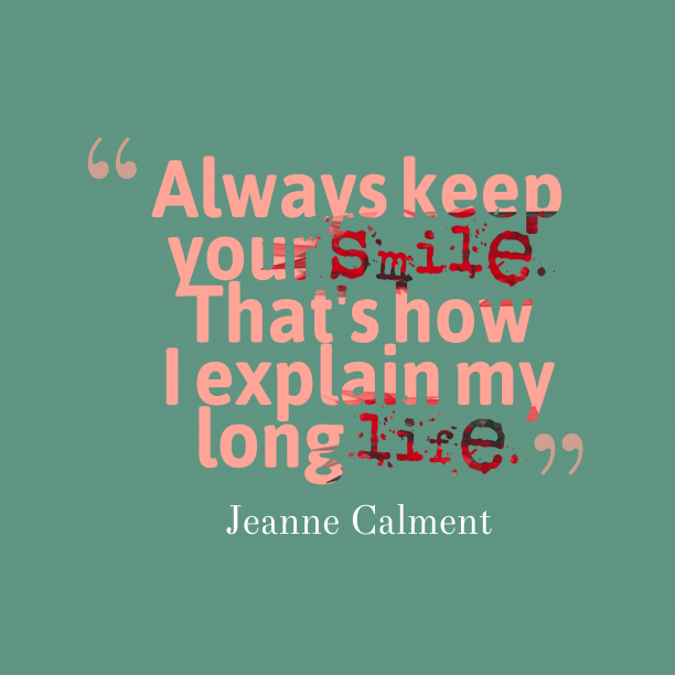Jeanne Calment quote about smile.
