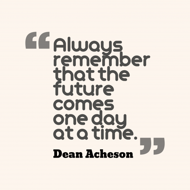 Dean Acheson quotes about future