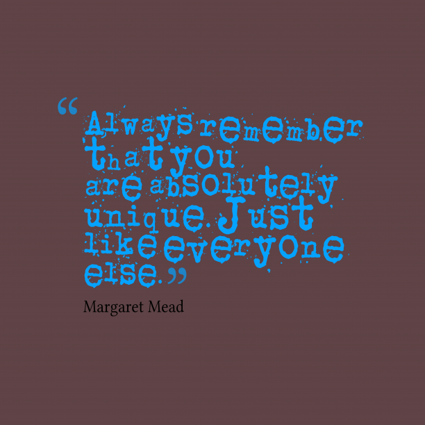 Margaret Mead quote about unique.