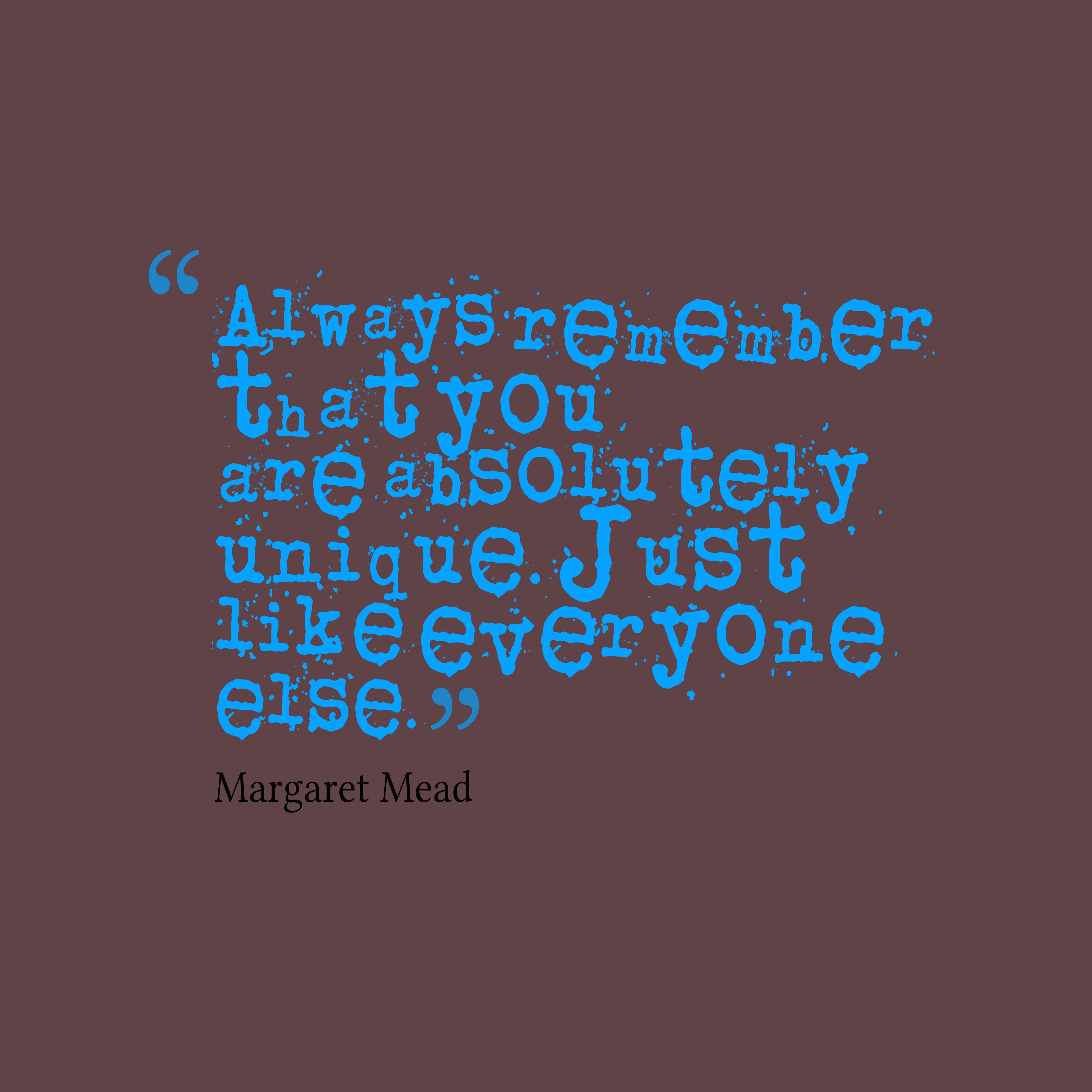 Margaret Mead Quote About Unique