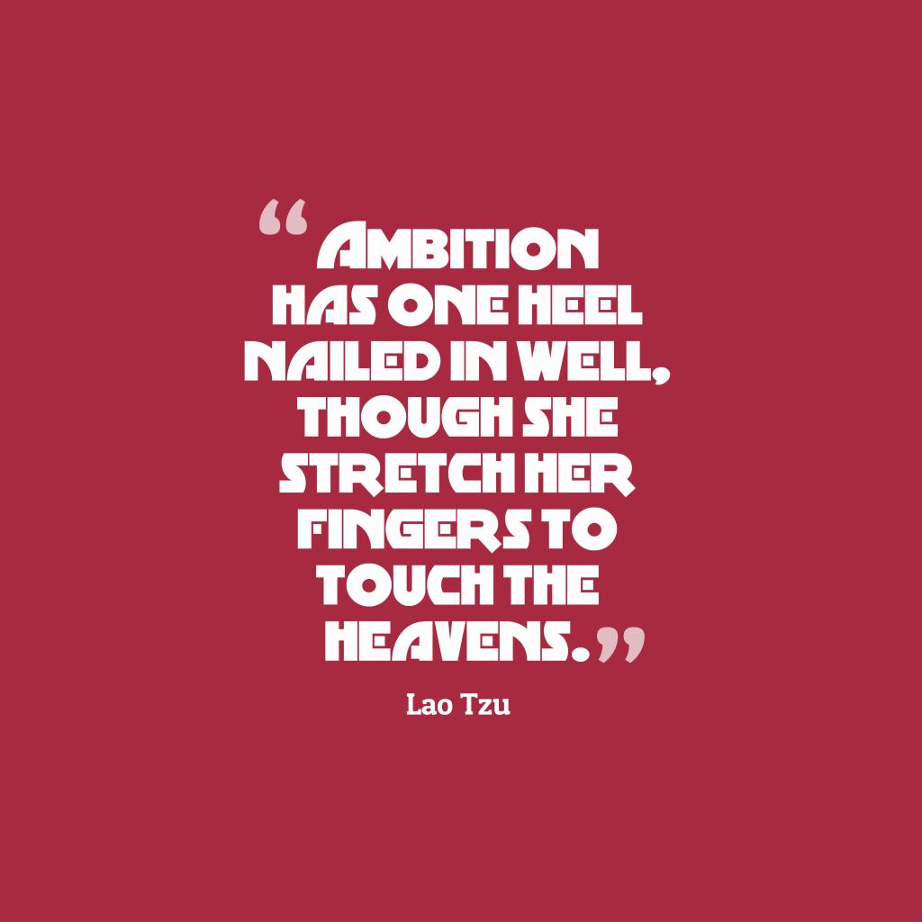 Lao Tzu quote about ambition.