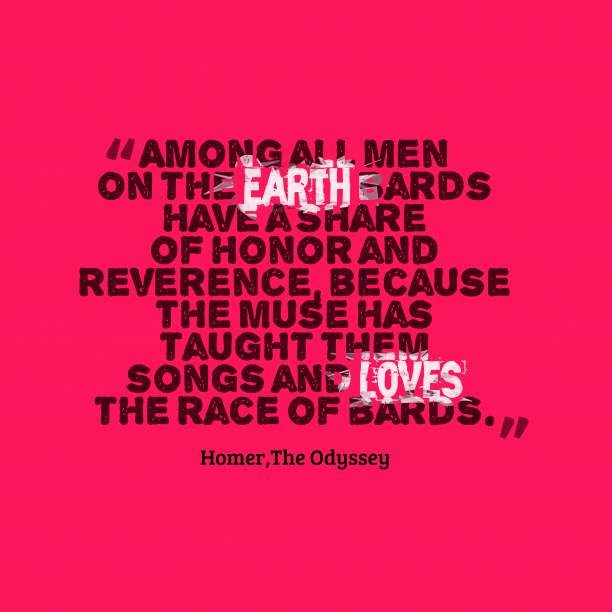 The Odyssey 's quote about . Among all men on the…