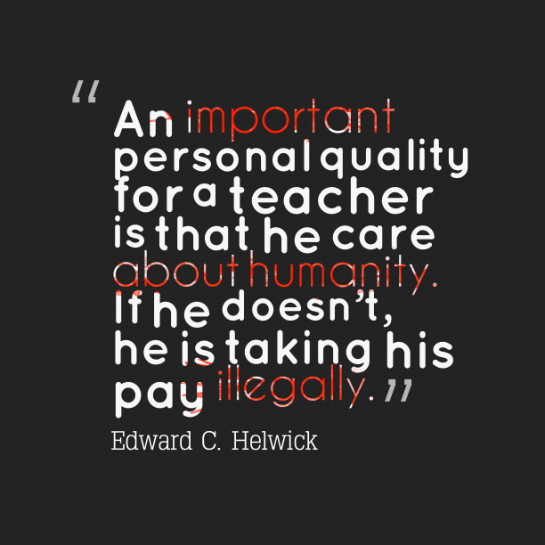 Edward C. Helwick 's quote about humanity. An important personal quality for…
