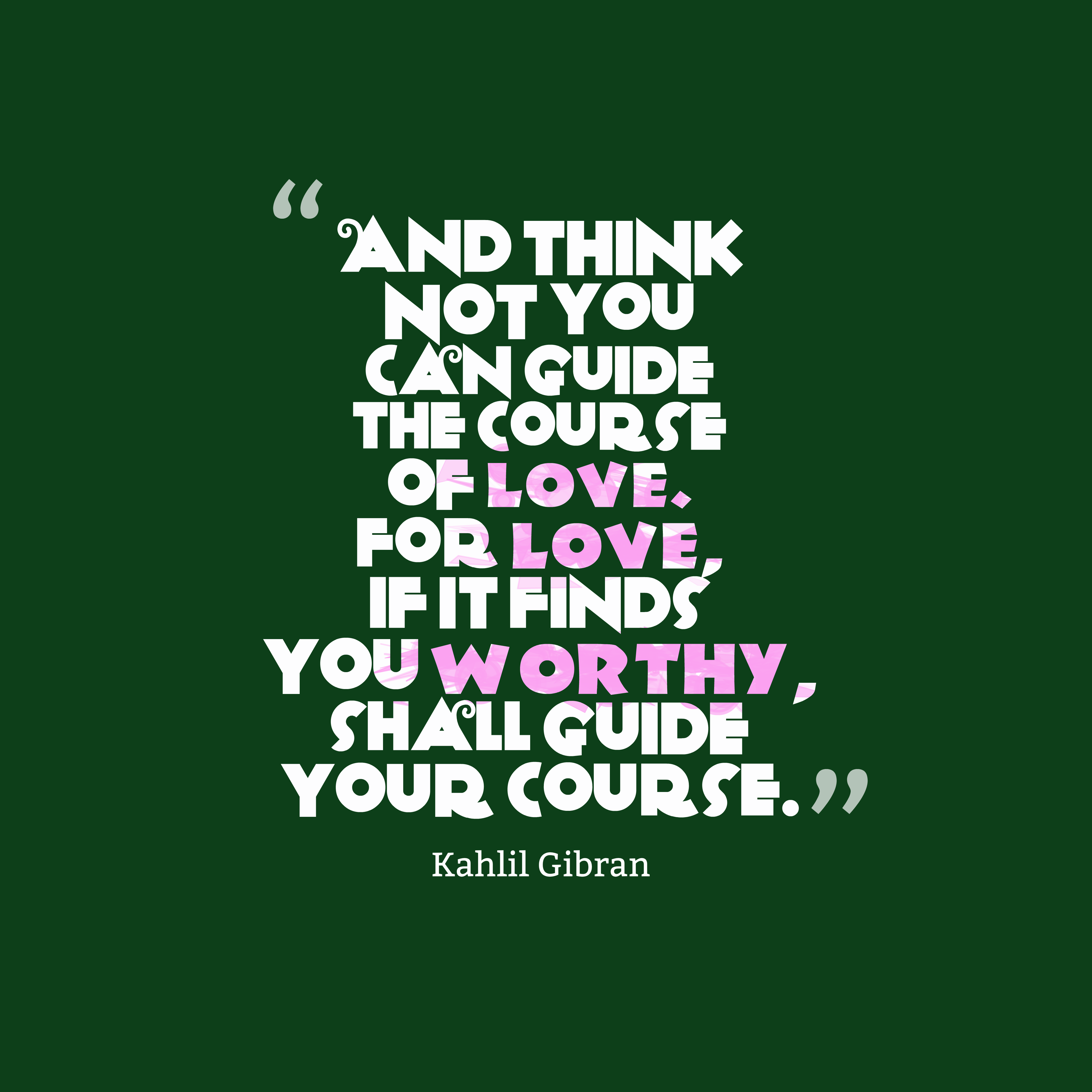 Quotes About Love: Kahlil Gibran Quote About Love