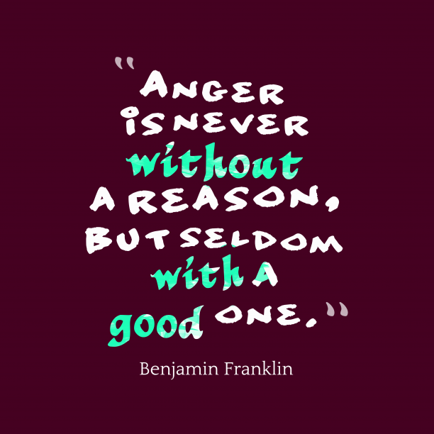 Benjamin Franklin quote about anger.