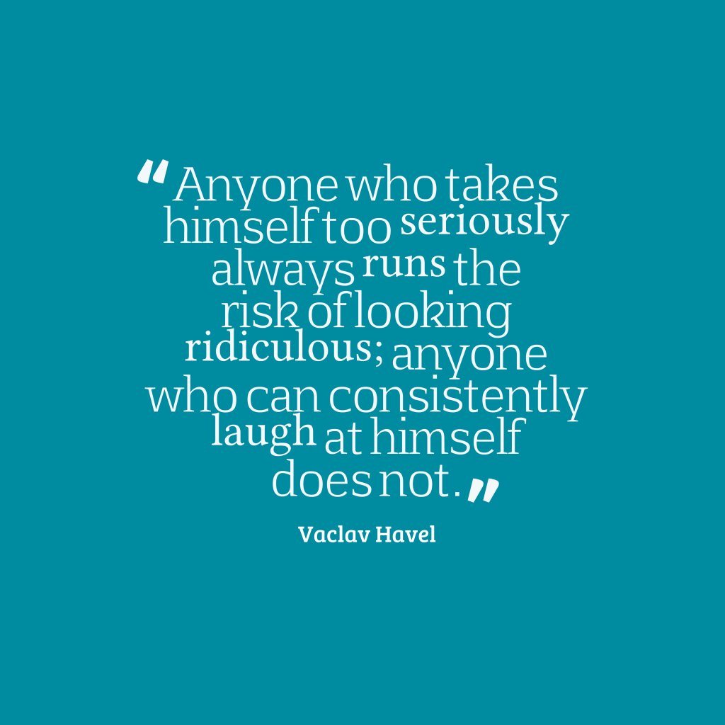 Vaclav Havel quote about laughter.