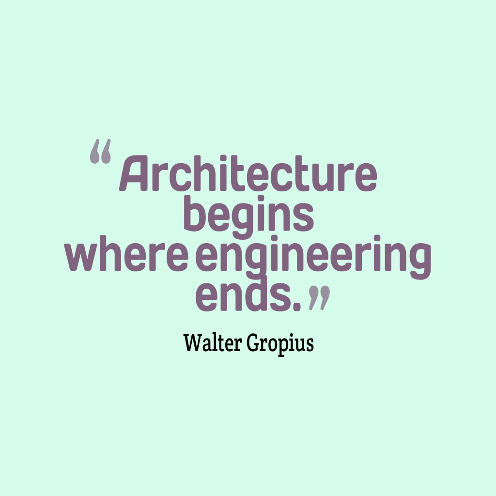 Walter Gropius quote about architecture.