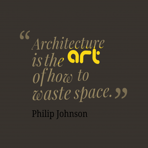 Architecture is the