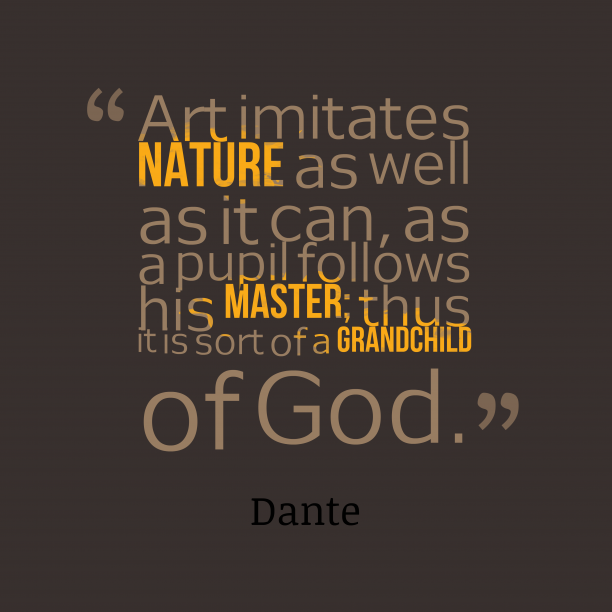 Dante quote about art.