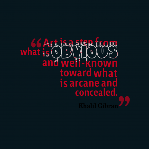 Khalil Gibran quote about art.